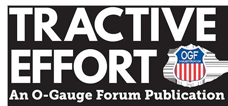 Tractive Effort An O-Gauge Forum Publication